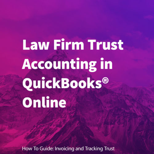 Law Firm Trust Accounting in QuickBooks Online Guide